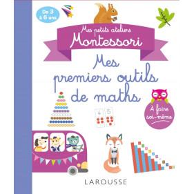 Larousse - Mon cahier atelier Montessori - Mes premiers outils de maths