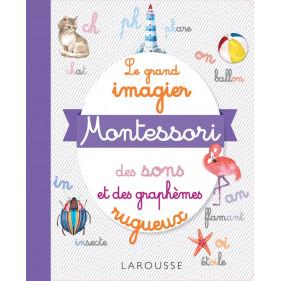 Larousse - Mon grand imagier Montessori - sons et graphèmes