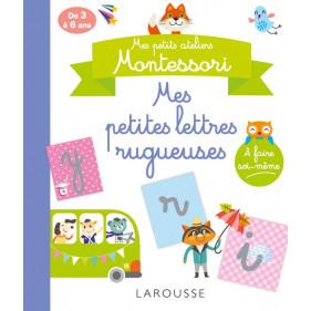Larousse - Mon cahier atelier Montessori - Mes petites lettres rugueuses