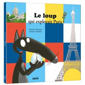 Mes grands albums - LE LOUP QUI EXPLORAIT PARIS (Grand format)
