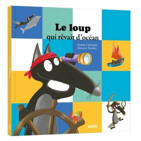 Mes grands albums - LE LOUP QUI REVAIT D'OCEAN (Grand format)