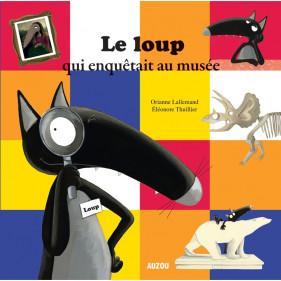 Mes grands albums - LE LOUP QUI ENQUETAIT AU MUSEE (Grand format)