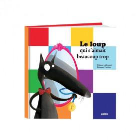 Mes grands albums -LE LOUP QUI S'AIMAIT BEAUCOUP TROP (Grand format)