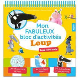 Mon fabuleux bloc d'activités - MON FABULEUX BLOC D'ACTIVITÉS LOUP