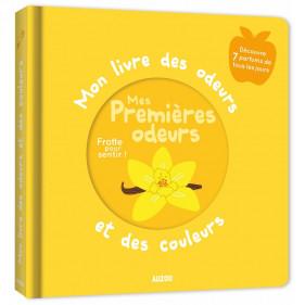 Mon livre des odeurs et des couleurs - MES PREMIERES ODEURS