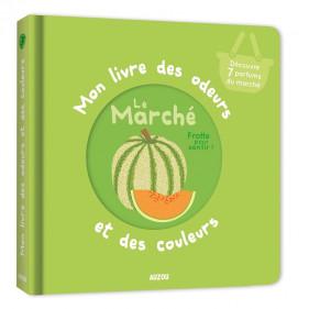 Mon livre des odeurs et des couleurs - LE MARCHE