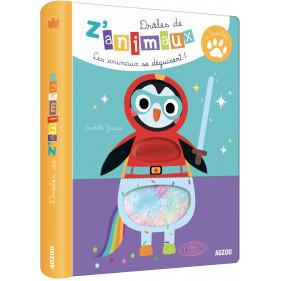 DIVERS EVEIL- DROLES DE Z'ANIMAUX A TOUCHER - LES ANIMAUX SE DÉGUISENT !