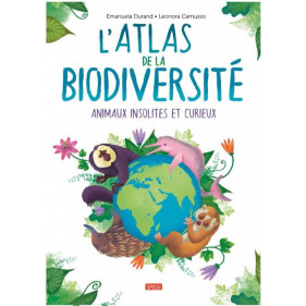 L'atlas de la biodiversité - Animaux insolites et curieux