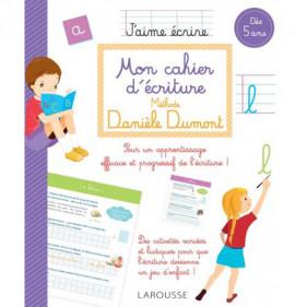 Larousse - Mon cahier d'écriture Danièle Dumont